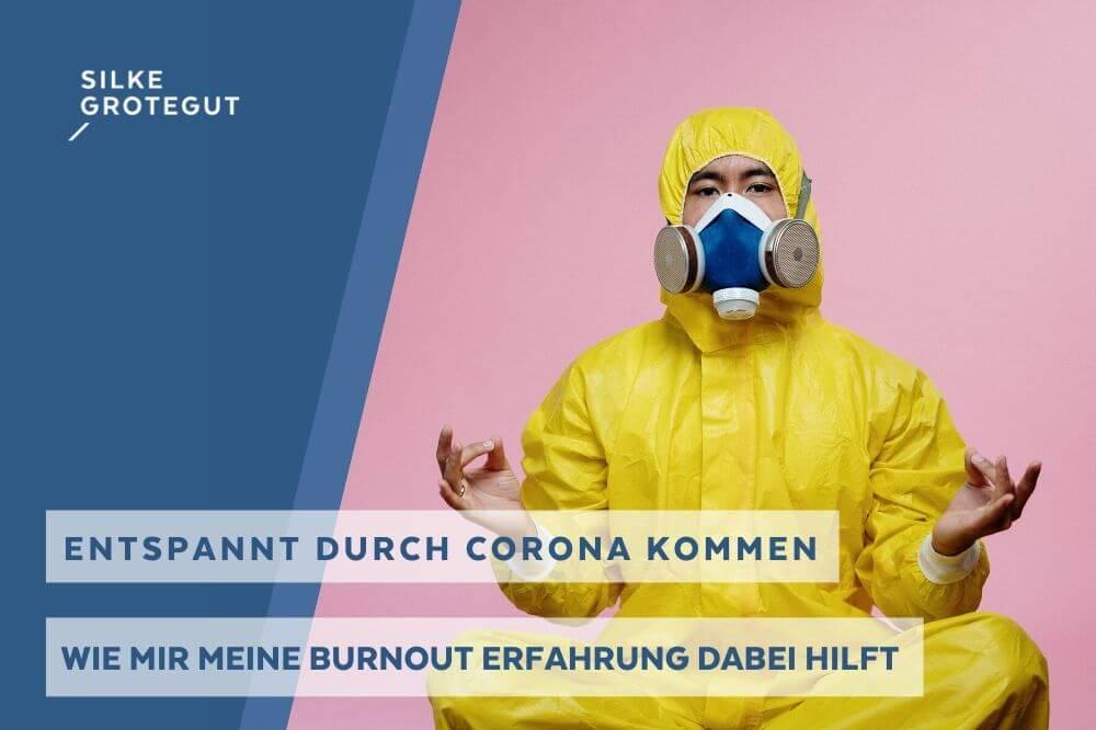 Burnout: Wie ich in der Corona-Krise davon profitiere
